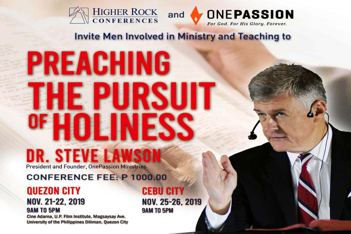 Higher Rock Conferences Preaching the Pursuit of Holiness by Dr. Steve Lawson