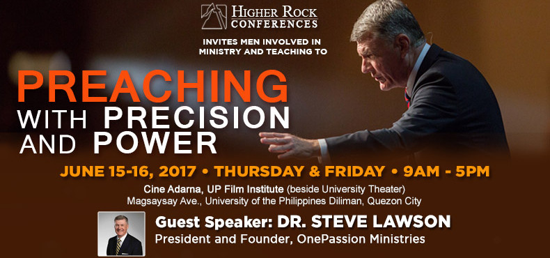 Higher Rock Conferences Preaching with Precision and Power by Dr. Steve Lawson